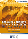 Opciones y Futuros de Renta Variable: Manual Práctico